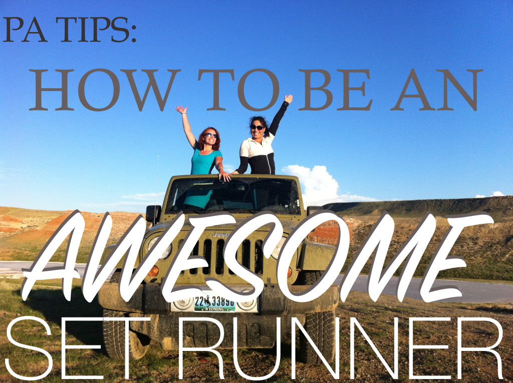 how to be an awesome set runner